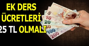 EK DERS ÜCRETLERİ 25 TL OLMALI