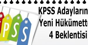 KPSS adaylarının, yeni hükümetten 4 beklentisi
