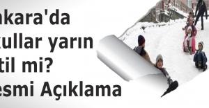Ankara'da okullar yarın tatil mi? Resmi Açıklama