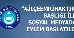 """""""#İLÇEEMRİHAKTIR"""" BAŞLIĞI İLE SOSYAL MEDYADA EYLEM BAŞLATILDI"""