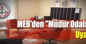 MEB'den ''Müdür Odaları'' Uyarısı