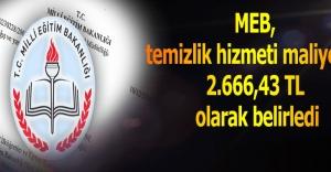 MEB, temizlik hizmeti maliyetini 2.666,43 TL olarak belirledi