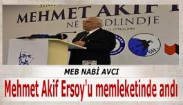 Nabi Avcı Mehmet Akif Ersoy'u memleketinde andı