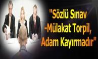 """""""Sözlü Sınav -Mülakat Torpil, Adam Kayırmadır"""""""