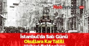 İstanbul'da Salı Günü Okullara Kar Tatili Haberi Bekleniyor