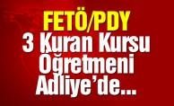 Kayseri'de 3 imam ile 3 kadın Kur'an kursu öğretmeni adliyede