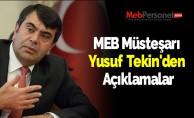 Milli Eğitim Bakanlığı Müsteşarı Yusuf Tekin'den Açıklamalar