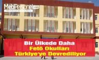Bir Ülkede Daha Fetö Okulları Türkiye'ye Devrediliyor