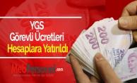 YGS Görevli Ücretleri Hesaplara Yatırıldı