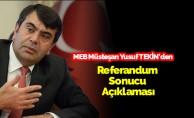 MEB Müsteşarı Yusuf Tekin'den Referandum Sonucu Açıklaması