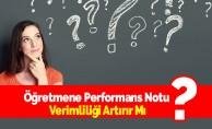 Öğretmene Performans Notu Verimliliği Artırır Mı?
