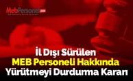İl Dışı Sürülen MEB Personeli Hakkında Yürütmeyi Durdurma Kararı