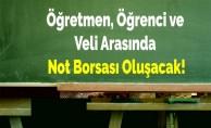 Öğretmen, Öğrenci ve Veli Arasında Not Borsası Oluşacak!