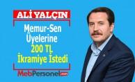 Ali Yalçın, Memur-Sen Üyelerine 200 TL İkramiye İstedi