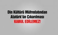 'Din kültürü müfredatından 'Atatürk'ün çıkartılması kabul edilemez'