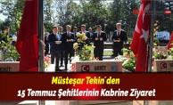 Müsteşar Tekin´den 15 Temmuz Şehitlerinin Kabrine Ziyaret