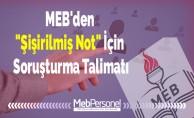 """MEB'den """"Şişirilmiş Not"""" İçin Soruşturma Talimatı"""