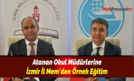 Atanan Okul Müdürlerine İzmir İl Mem'den Örnek Eğitim