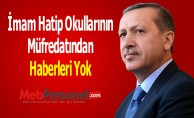 """Erdoğan: """"İmam Hatip Okullarının Müfredatından Haberleri Yok"""""""
