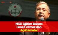 Milli Eğitim Bakanı İsmet Yılmaz'dan Açıklamalar