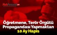 Öğretmene, Terör Örgütü Propagandası Yapmaktan 10 Ay Hapis