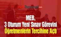 MEB, 3 Oturum Yeni Sınav Görevini Öğretmenlerin Tercihine Açtı