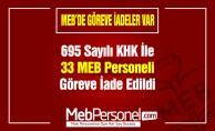 695 Sayılı KHK İle 33 MEB Personeli Göreve İade Edildi