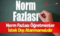 Norm Fazlası Öğretmenler İstek Dışı Atanmamalıdır