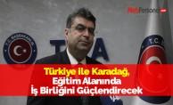 Türkiye ile Karadağ, Eğitim Alanında İş Birliğini Güçlendirecek