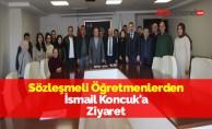 Sözleşmeli Öğretmenlerden İsmail Koncuk'a Ziyaret