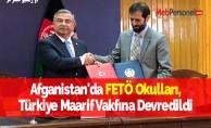 Afganistan'da FETÖ Okulları, Türkiye Maarif Vakfına Devredildi