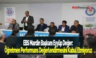 EBS Mardin Başkanı Eyyüp Değer: ''Öğretmen Performans Değerlendirmesini Kabul Etmiyoruz''