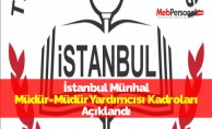İstanbul Münhal Müdür-Müdür Yardımcısı Kadroları Açıklandı