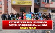 KAYSERİ'DE MESLEK LİSESİNDEN SOSYAL SORUMLULUK ALANINDA ÖRNEK PROJE