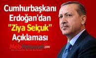 Cumhurbaşkanı Erdoğan'dan ''Ziya Selçuk'' Açıklaması