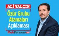 Ali Yalçın'dan ''Özür Grubu Atamaları'' Açıklaması