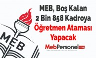 MEB, Boş Kalan 2 Bin 858 Kadroya Öğretmen Ataması Yapacak