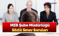 MEB Şube Müdürlüğü Sözlü Sınav Soruları