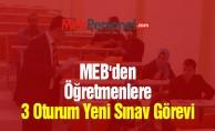 MEB'den Öğretmenlere 3 Oturum Yeni Sınav Görevi