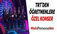 TRT'DEN ÖĞRETMENLERE ÖZEL KONSER