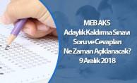 MEB AKS Adaylık Kaldırma Sınavı Soru ve Cevapları Ne Zaman Açıklanacak? 9 Aralık 2018