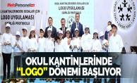 """OKUL KANTİNLERİNDE """"LOGO"""" DÖNEMİ BAŞLIYOR"""