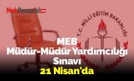 MEB Müdür-Müdür Yardımcılığı Sınavı 21 Nisan'da