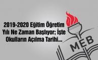 Okullar ne zaman açılacak? MEB 2019 2020 eğitim öğretim takvimi