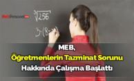 MEB, öğretmenlerin tazminat sorunu hakkında çalışma başlattı