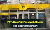 PTT KPSS#039;siz Personel Alımı yapacak