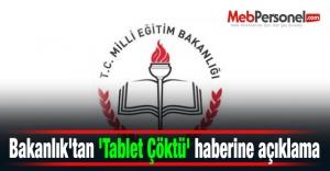 Bakanlık'tan 'Tablet Çöktü' haberine açıklama