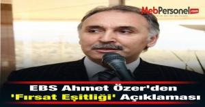 EBS Ahmet Özer'den 'Fırsat Eşitliği' Açıklaması