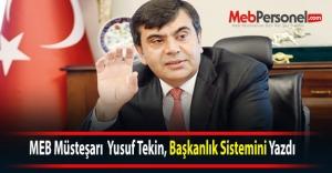 MEB Müsteşarı  Yusuf Tekin, Başkanlık Sistemini Yazdı
