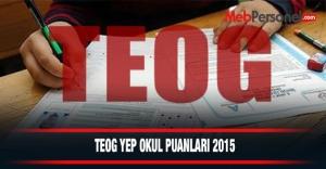 TEOG YEP Okul Puanları 2015